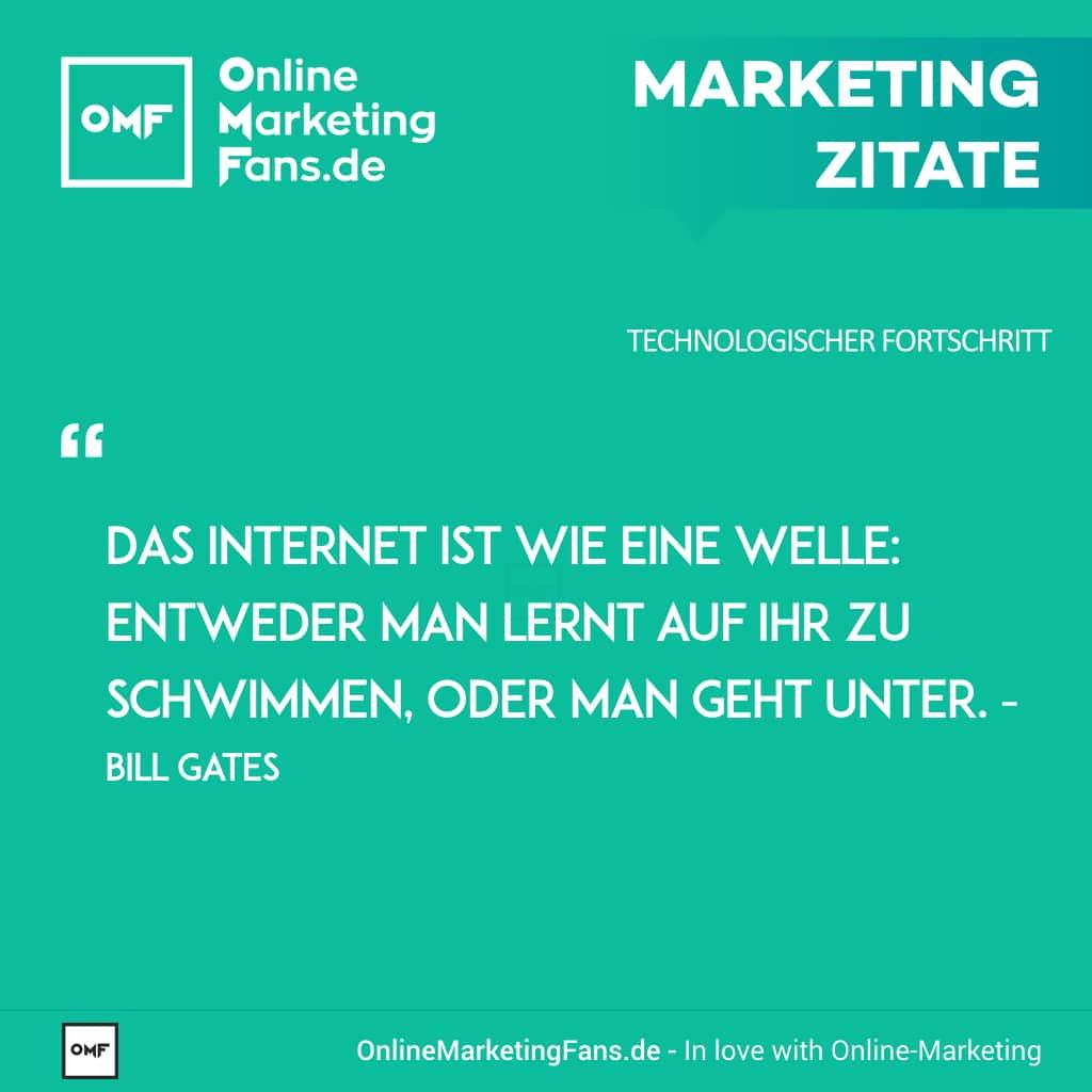 Marketingzitate - Bill Gates - Im Internet schwimmen - Technologischer Fortschritt