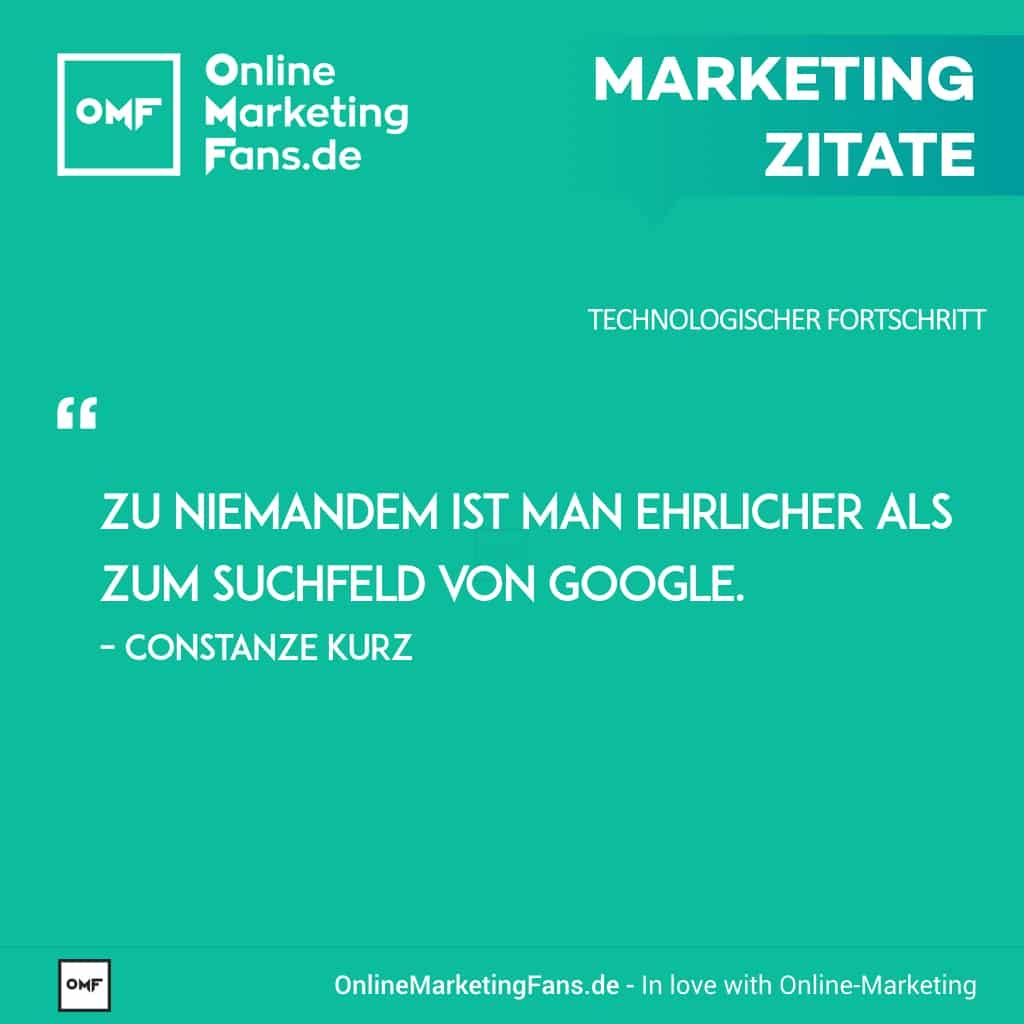 Marketingzitate - Constanze Kurz - Ehrlich zur Google-Suche - Technologischer Fortschritt