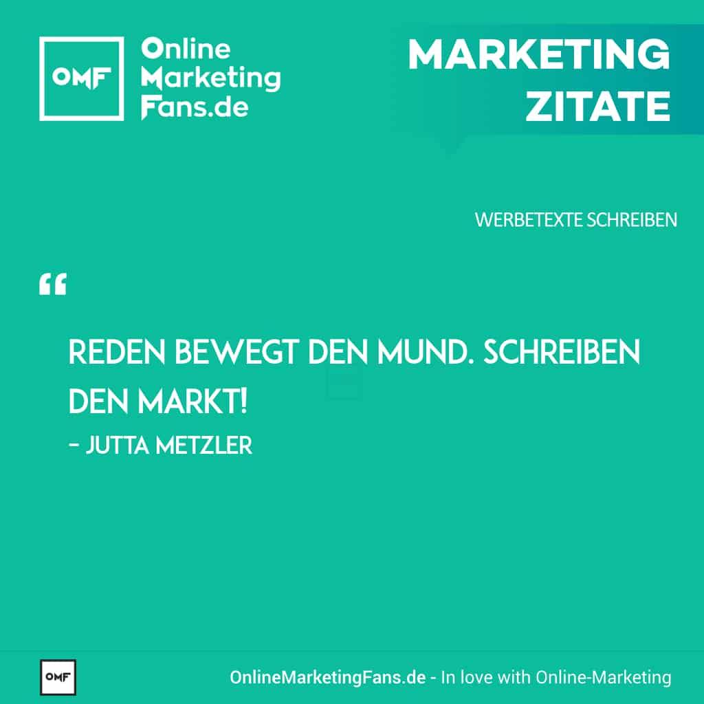 Marketingzitate - Jutta Metzler - Schreiben bewegt den Markt - Copywriting Werbetexte