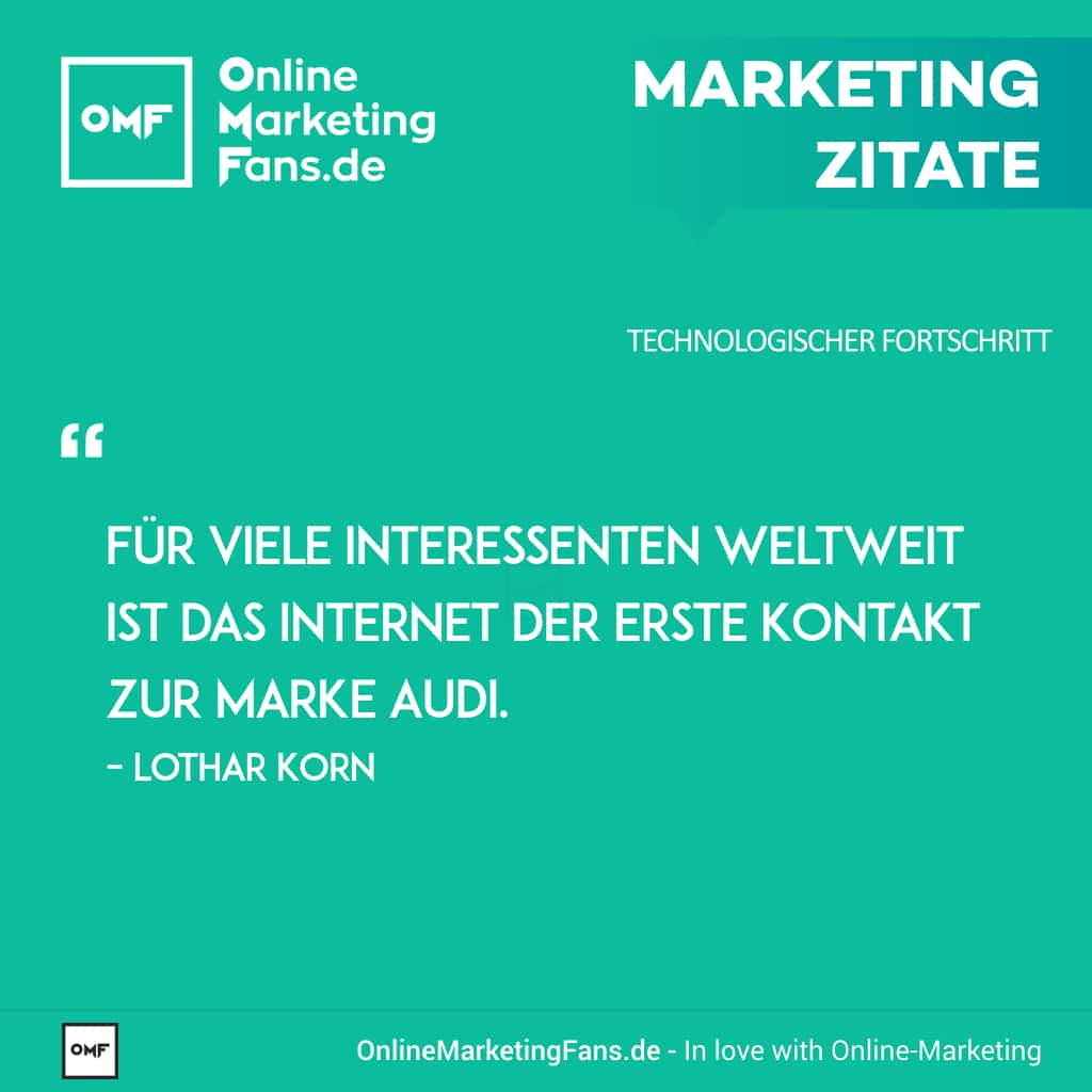 Marketingzitate - Lothar Korn - Audi im Internet - Technologischer Fortschritt