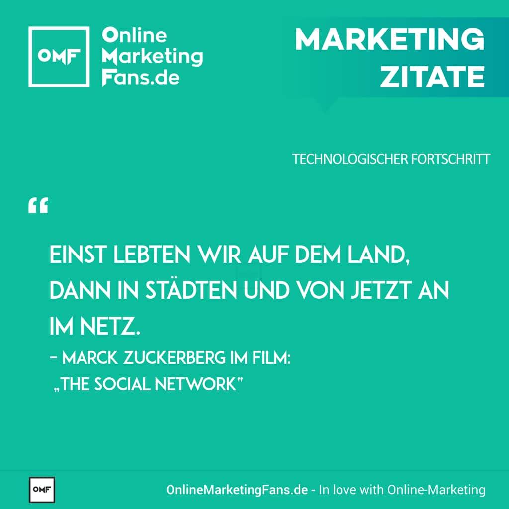 Marketingzitate - Marc Zuckerberg - The Social Network Film - Leben im Netz - Technologischer Fortschritt
