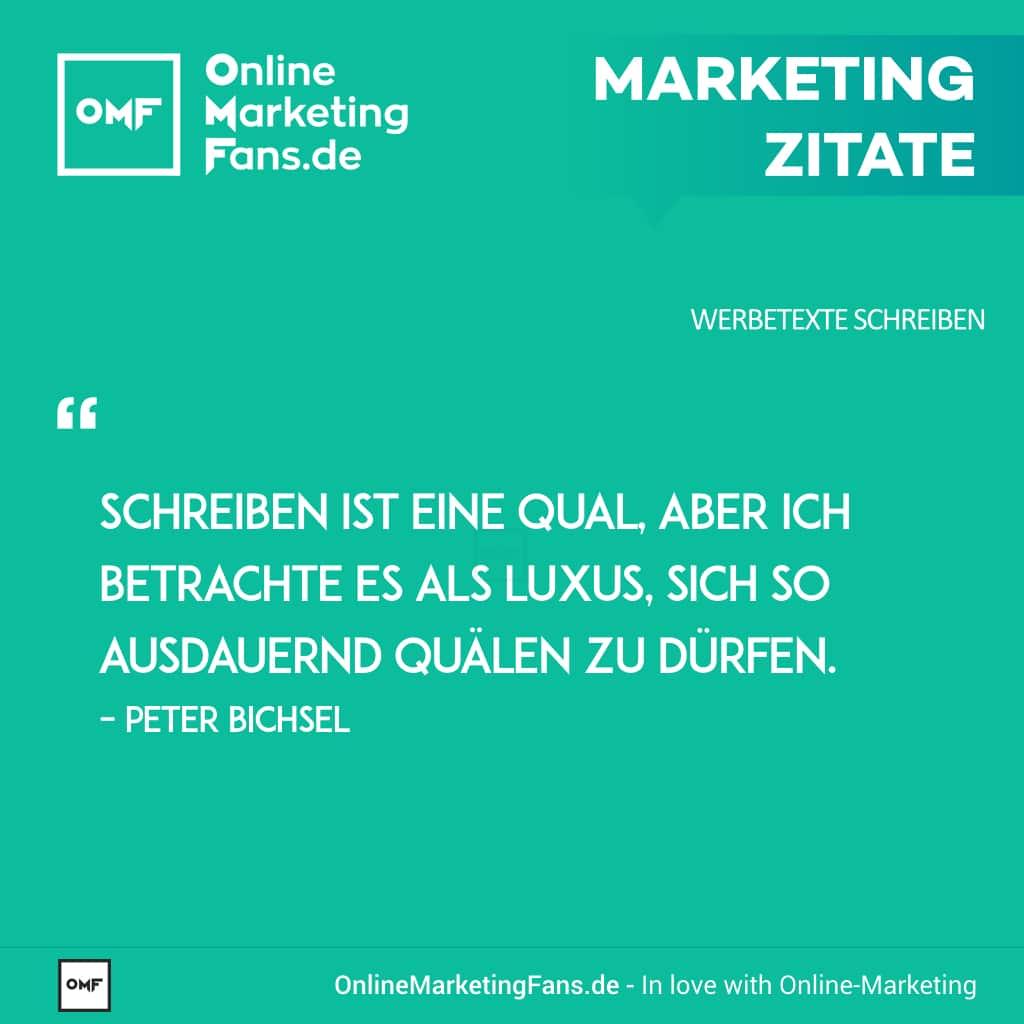 Marketingzitate - Peter Bichsel - Schreiben ist eine Qual - Copywriting Werbetexte