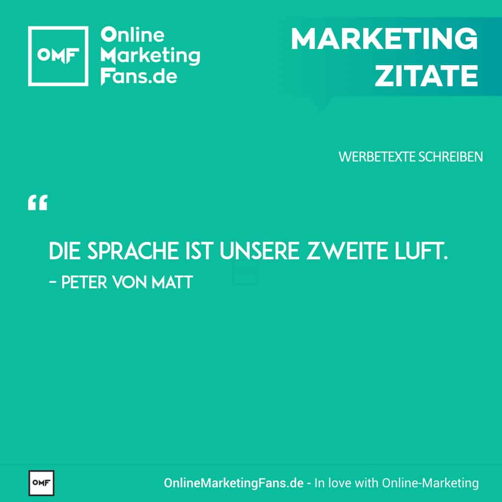 Marketingzitate - Peter von Matt - Sprache und Luft - Copywriting Werbetexte