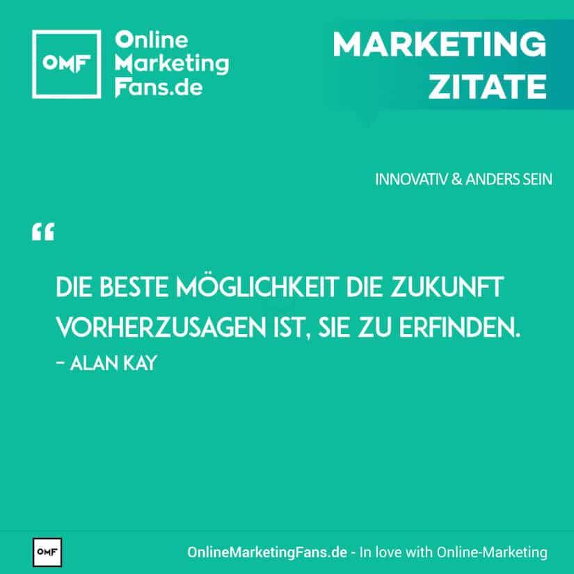 Marketing Zitate - Alan Kay - Die Zukunft bestimmen - Innovativ sein