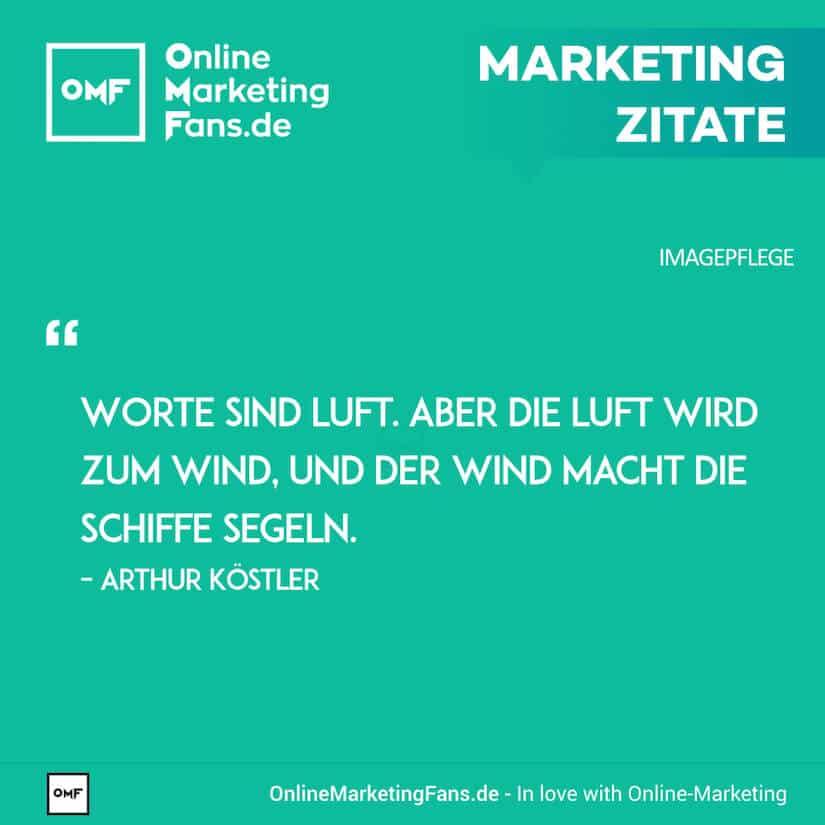 Marketing Zitate - Arthur Koestler - Worte sind Luft - Imagepflege