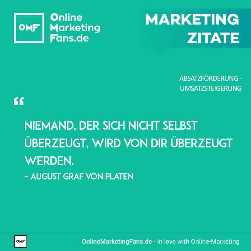 Marketing Zitate - August Graf von Platen - Innere Ueberzeugungskraft - Umsatz steigern
