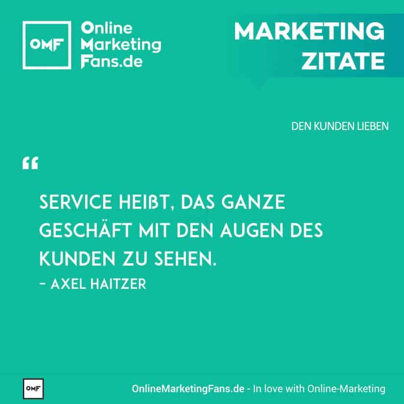 Marketing Zitate - Axel Haitzer - Richtiger Service - Den Kunden lieben