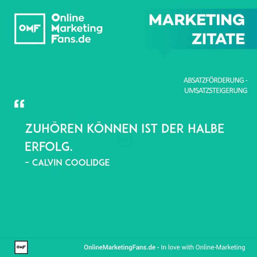 Marketing Zitate - Calvin Coolidge - Durch zuhoeren den Absatz steigern - Umsatz steigern