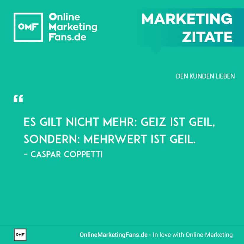 Marketing Zitate - Caspar Coppetti - Geiz ist nicht mehr geil - Den Kunden lieben