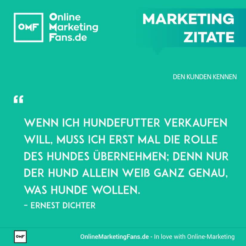 Marketing Zitate - Ernest Dichter - Hund sein - Den Kunden kennen