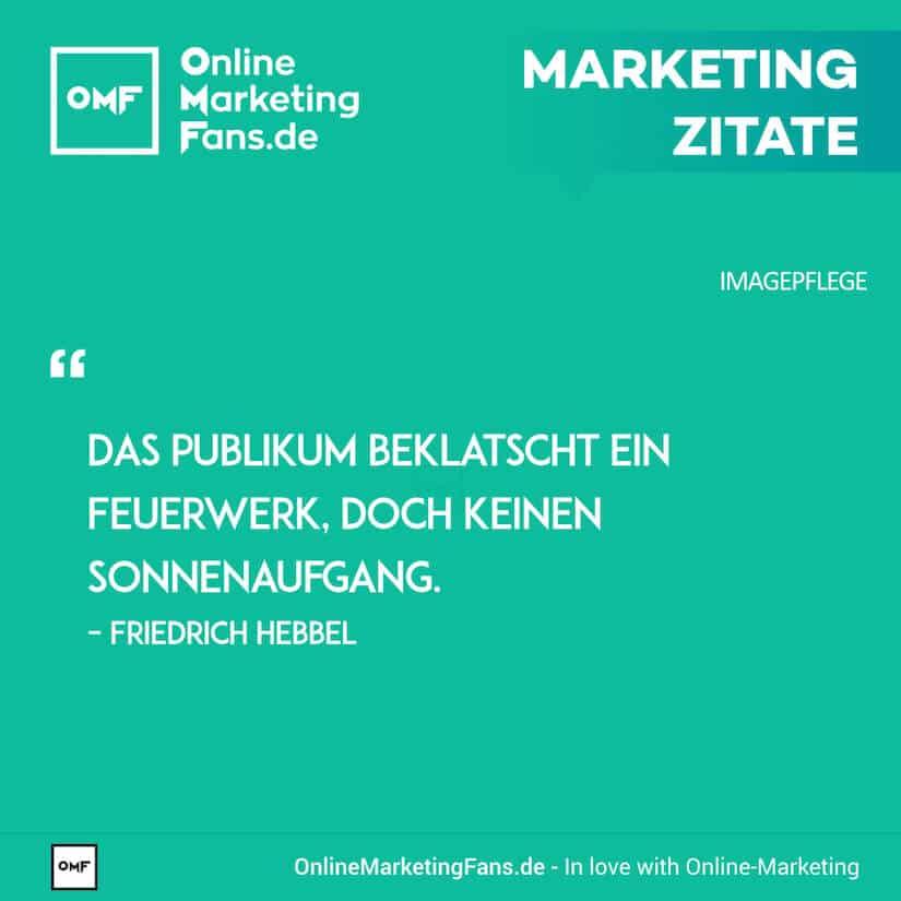 Marketing Zitate - Friedrich Hebbel - Sonnenaufgang - Imagepflege