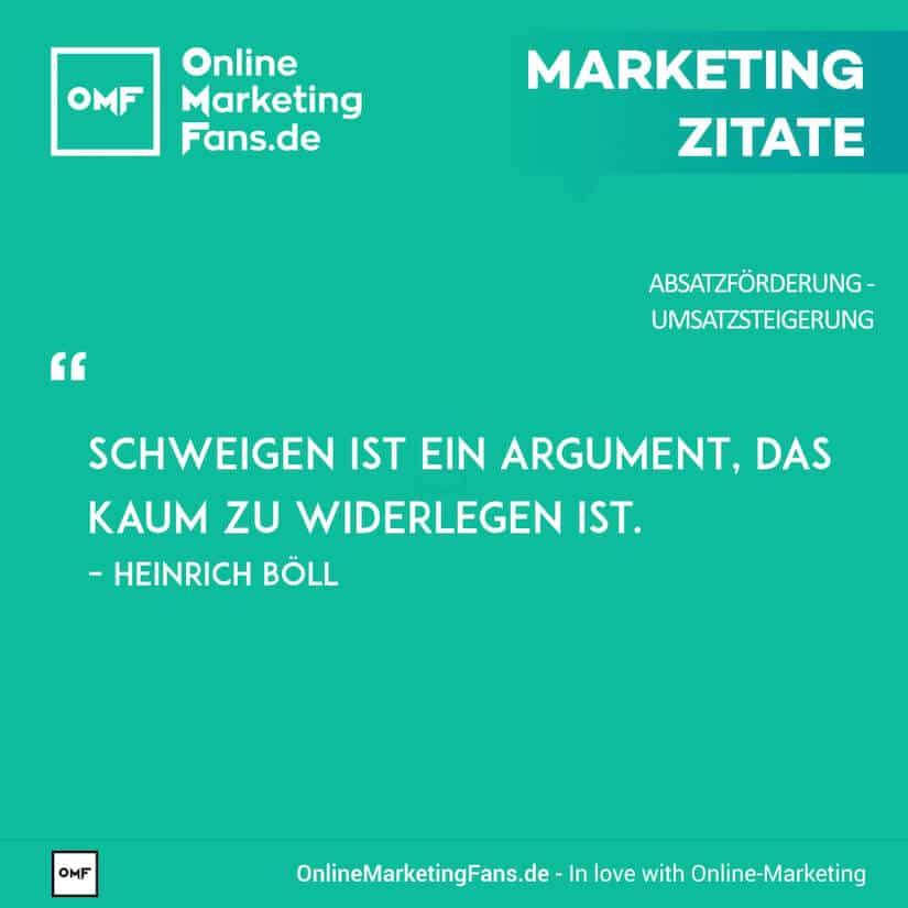 Marketing Zitate - Heinrich Boell - Schweigen als Argument - Umsatz steigern