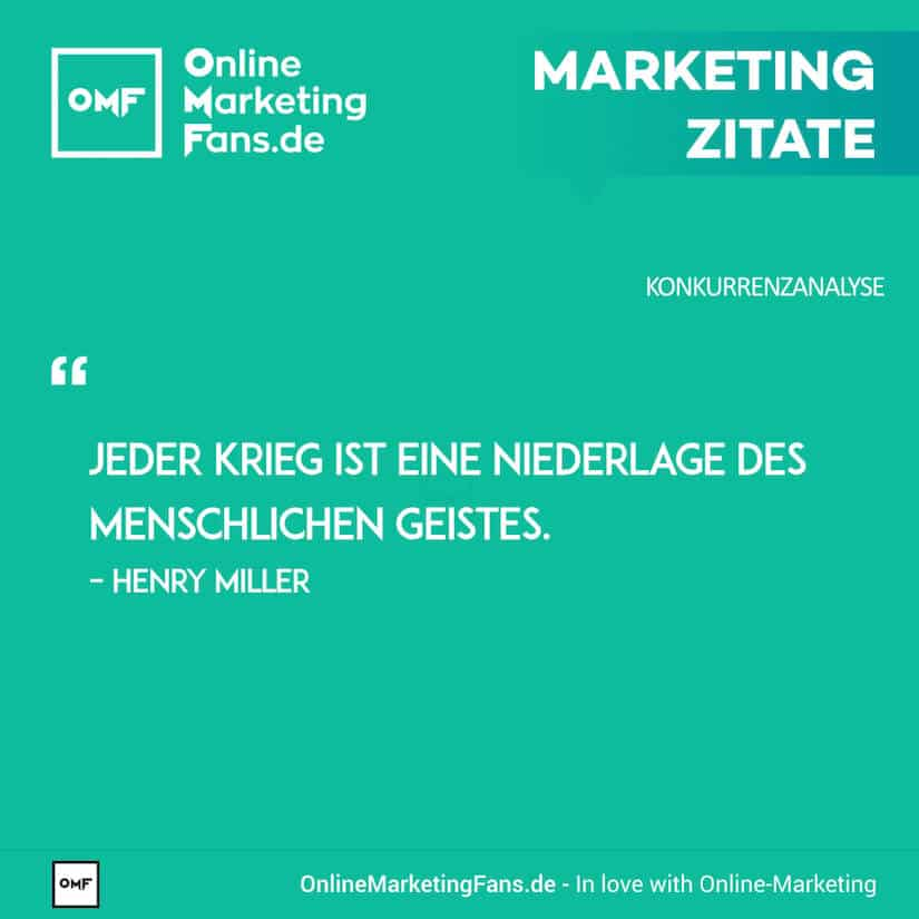 Marketing Zitate - Henry Miller - Krieg - Konkurrenzanalyse