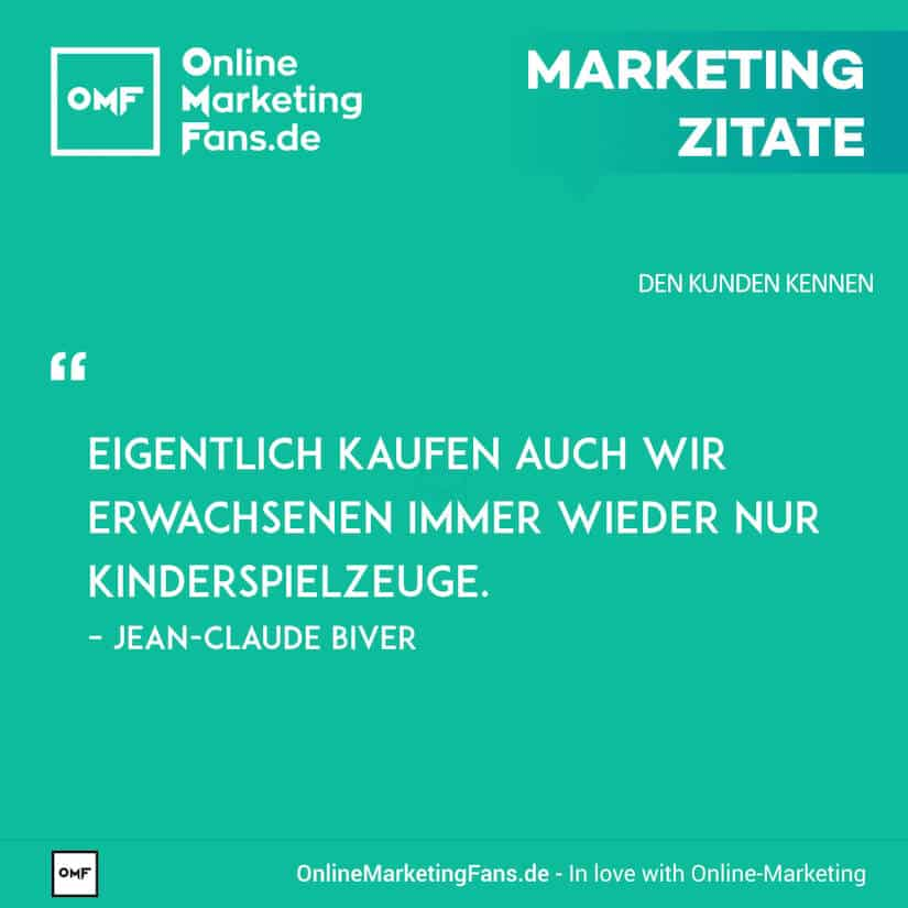 Marketing Zitate - Jean-Claude Biver - Kinderspielzeuge - Den Kunden kennen