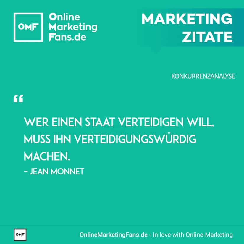 Marketing Zitate - Jean Monnet - Verteidigung - Konkurrenzanalyse