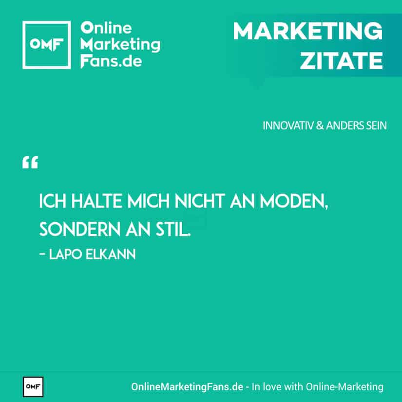 Marketing Zitate - Lapo Elkann - Mode oder Stil - Innovativ sein