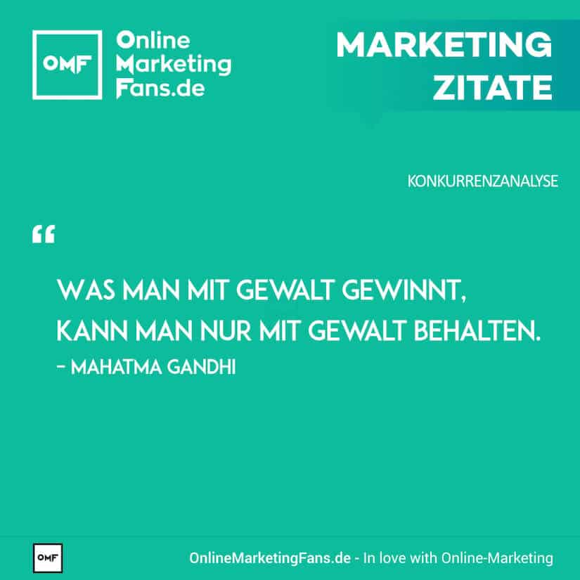 Marketing Zitate - Mahatma Gandhi - Gewalt - Konkurrenzanalyse