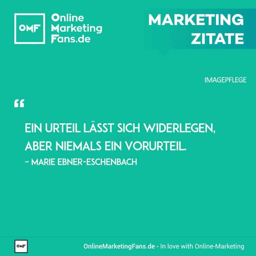 Marketing Zitate - Marie Ebner-Eschenbach - Vorurteile widerlegen - Imagepflege