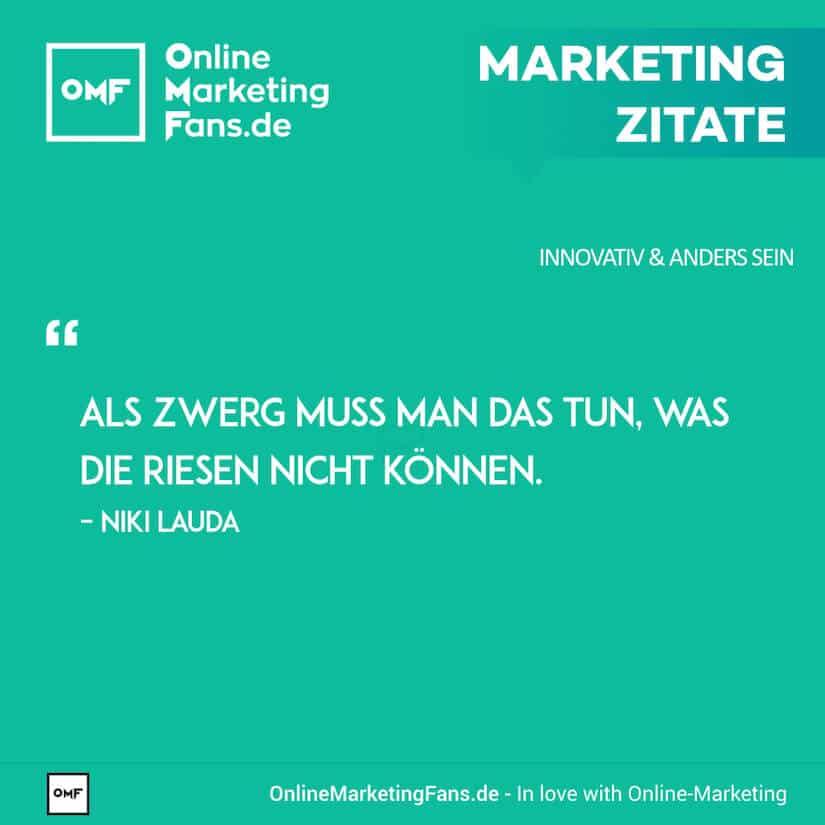 Marketing Zitate - Niki Lauda - Die Macht der Zwerge - Innovativ sein
