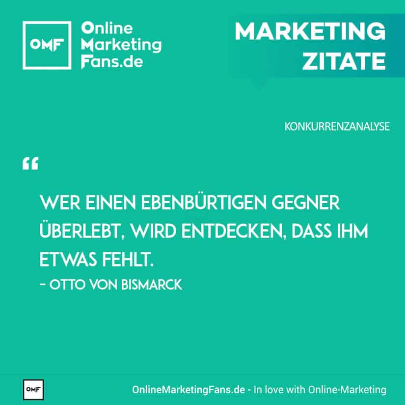 Marketing Zitate - Otto von Bismarck - Gegner vermissen - Konkurrenzanalyse