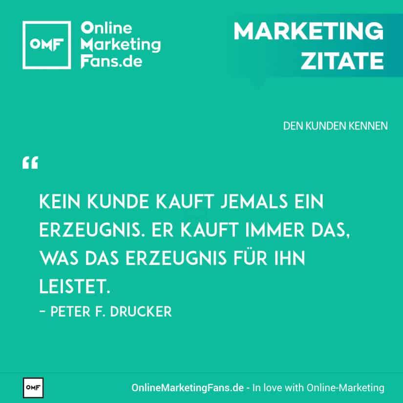 Marketing Zitate - Peter Drucker - Was der Kunde wirklich kauft - Den Kunden kennen
