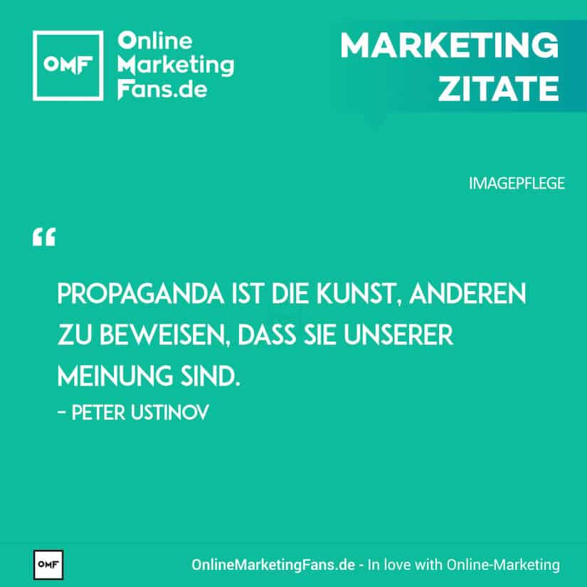 Marketing Zitate - Peter Ustinov - Was ist Propaganda - Imagepflege