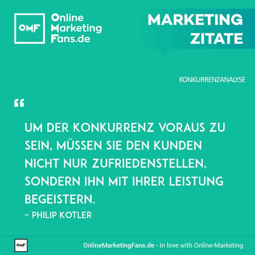 Marketing Zitate - Philip Kotler - Kunden begeistern - Konkurrenzanalyse