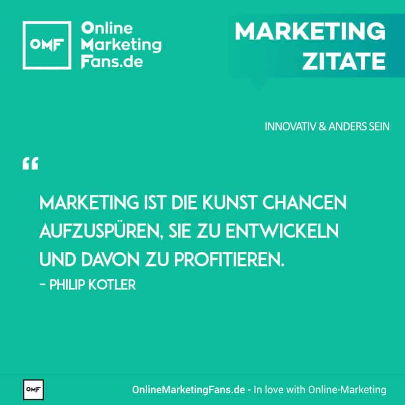 Marketing Zitate - Philip Kotler - Was ist Marketing - Innovativ sein