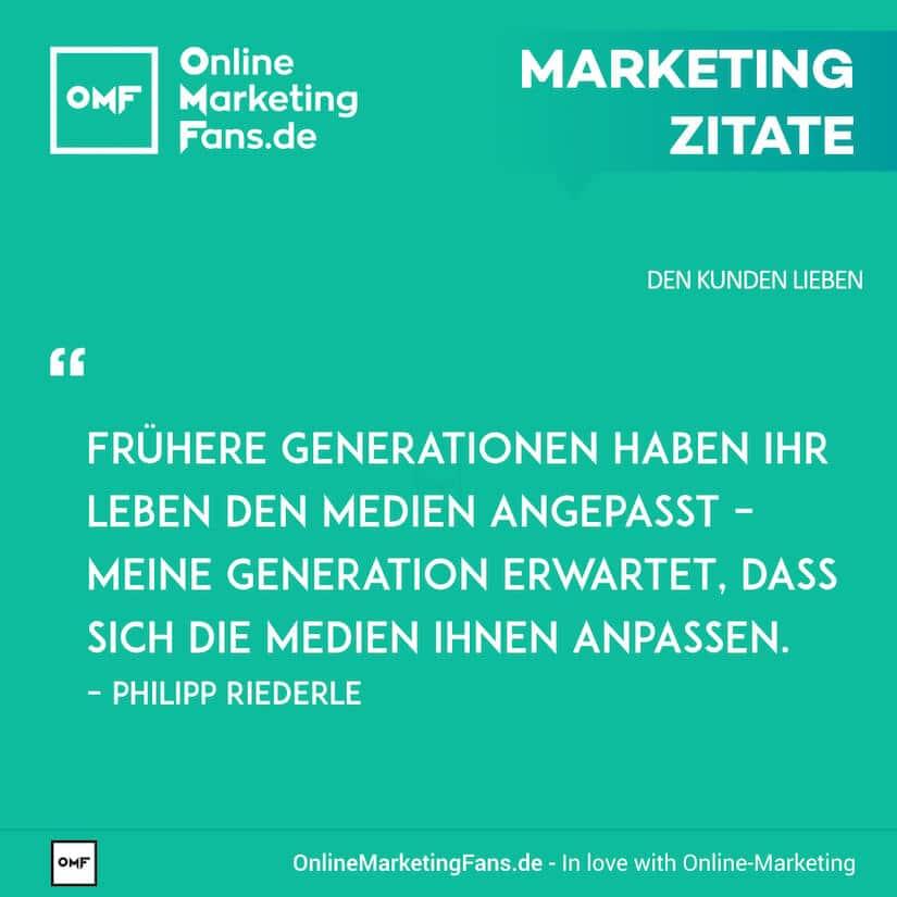 Marketing Zitate - Philipp Riederle - Wandel der Kundenwuensche - Den Kunden lieben