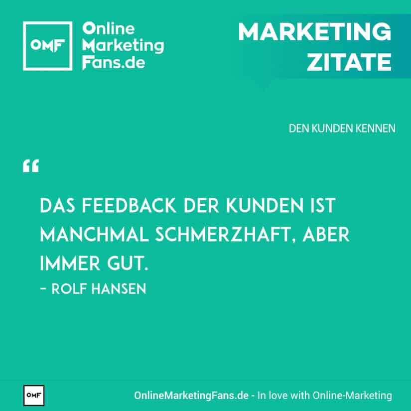 Marketing Zitate - Rolf Hansen - Kundenfeedback - Den Kunden kennen
