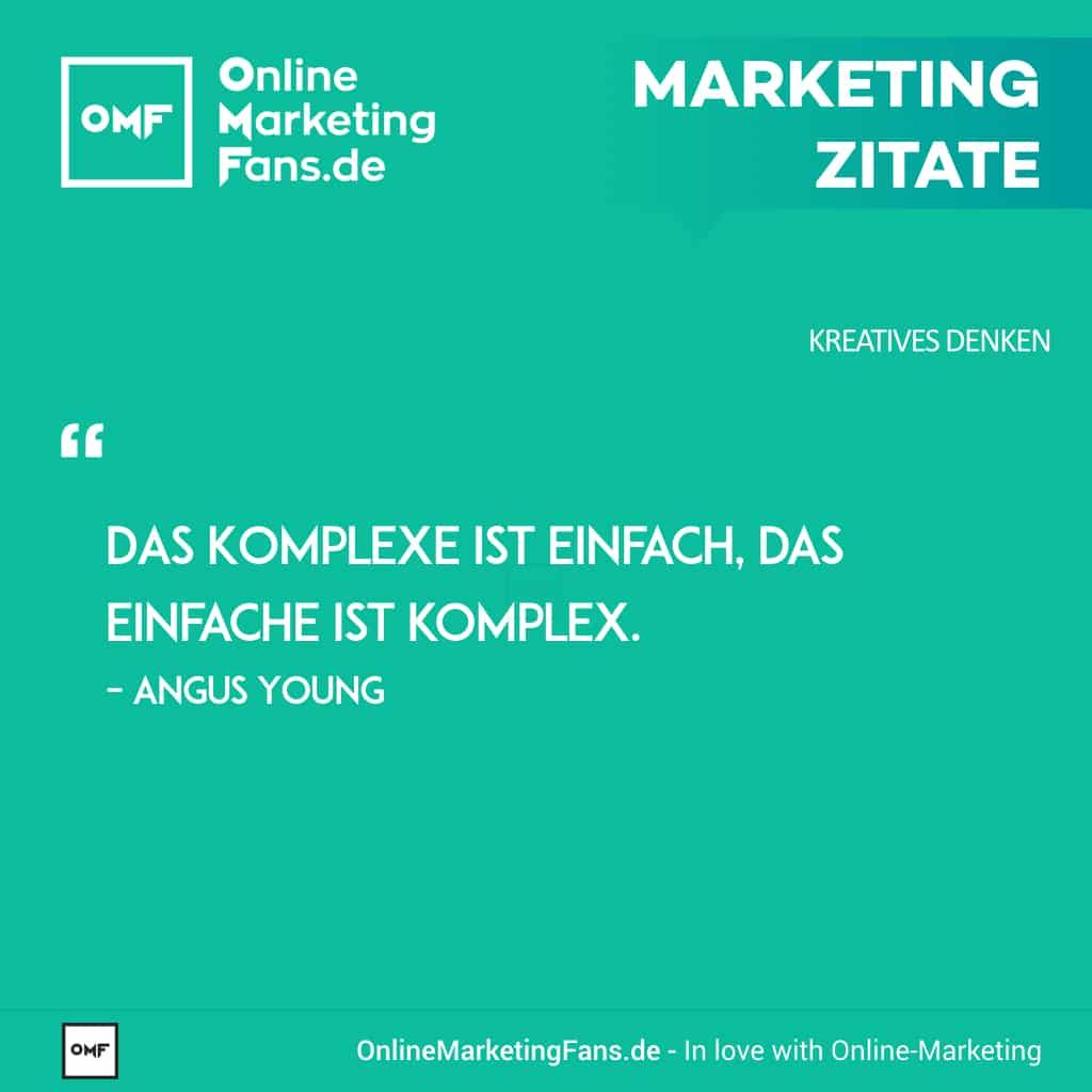 Marketing Zitate Sprueche - Angus Young - Das Einfache ist komplex - Kreatives Denken im Onlinemarketing