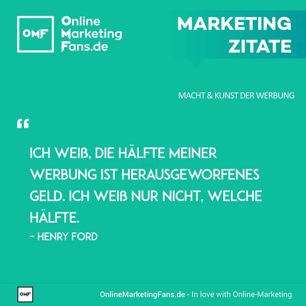 Marketing Zitate Sprueche - Henry Ford - Verschwendung von Geld - Macht der Werbung