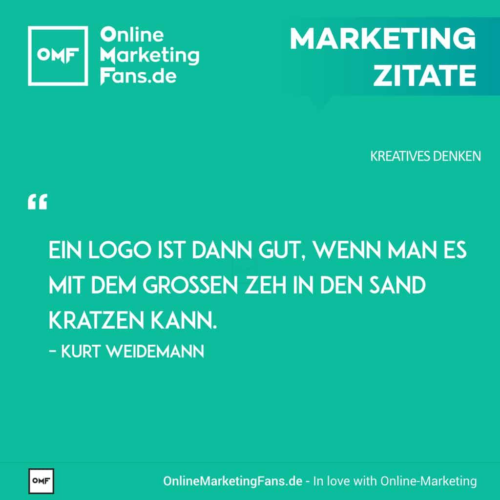 Marketing Zitate Sprueche - Kurt Weidemann - Gutes Logo Sand - Kreatives Denken im Onlinemarketing
