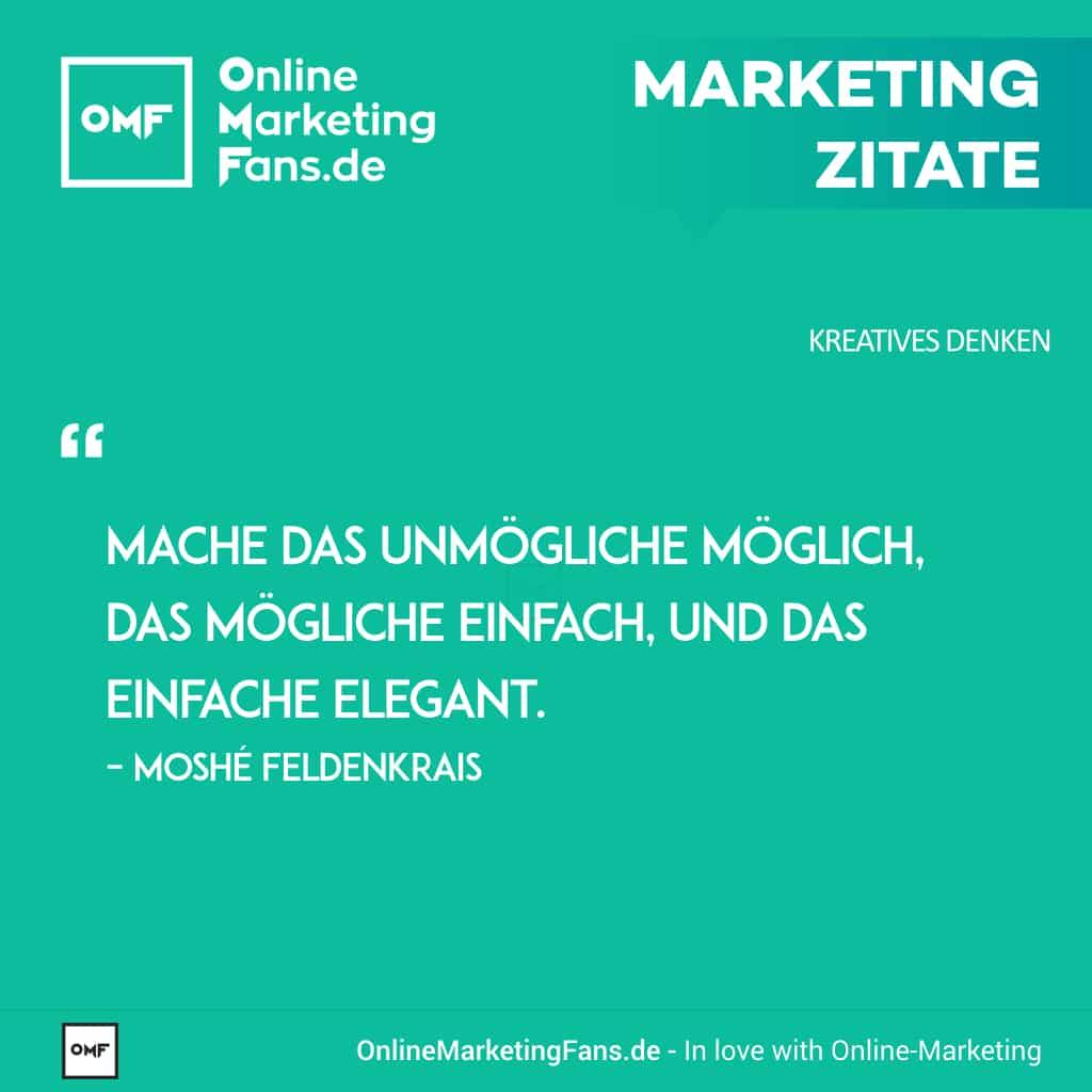 Marketing Zitate Sprueche - Moshe Feldenkrais - Unmoegliches moeglich machen - Kreatives Denken im Onlinemarketing