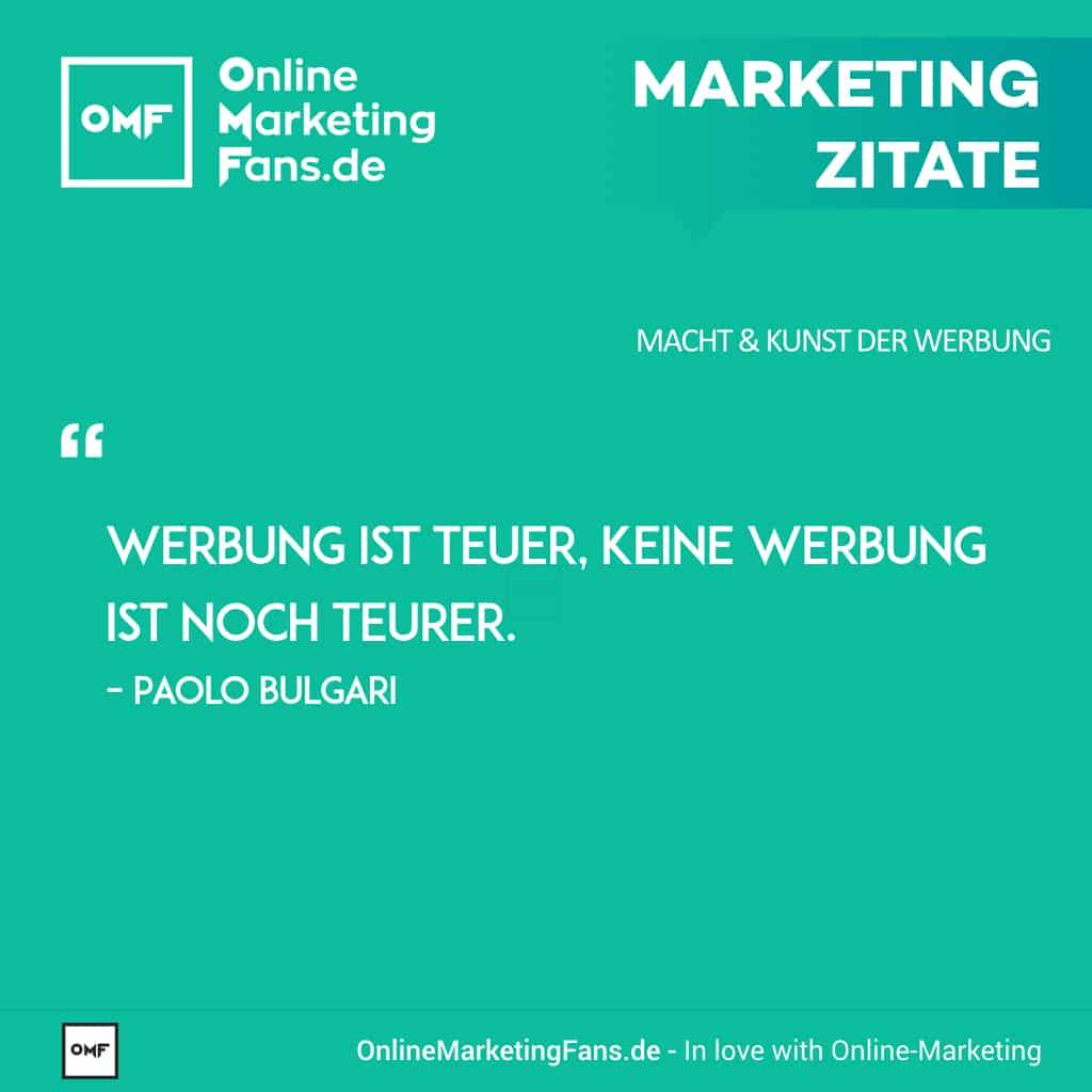 Marketing Zitate Sprueche - Paolo Bulgari - Werbung ist teuer - Macht der Werbung