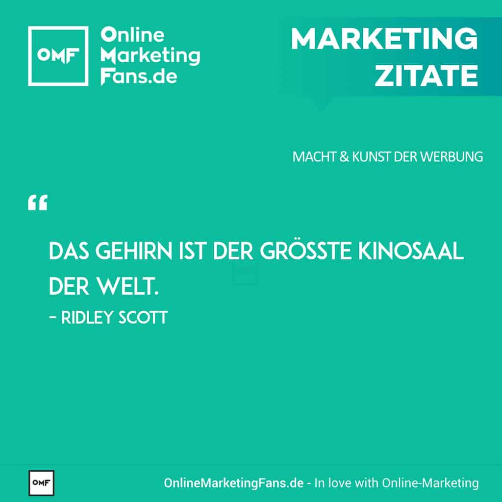 Marketing Zitate Sprueche - Ridley Scott - Kinosaal im Gehirn - Macht der Werbung Onlinemarketing