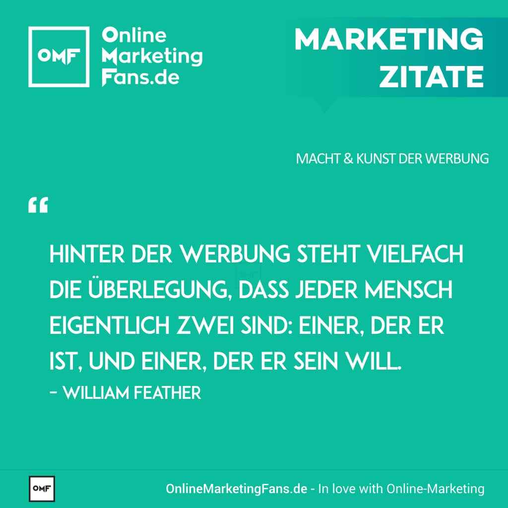 Marketing Zitate Sprueche - William Feather - Was man sein will - Macht der Werbung