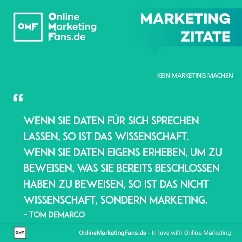 Marketing Zitate - Tom DeMarco - Wissenschaft und Marketing - Kein Marketing machen