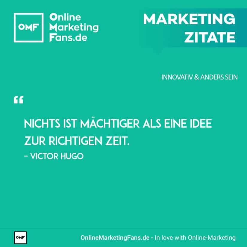 Marketing Zitate - Victor Hugo - Ideen timen - Innovativ sein