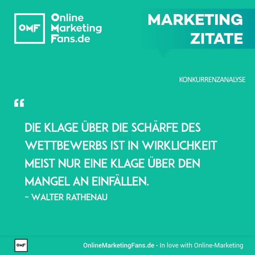Marketing Zitate - Walther Rathenau - Wettbewerb - Konkurrenzanalyse