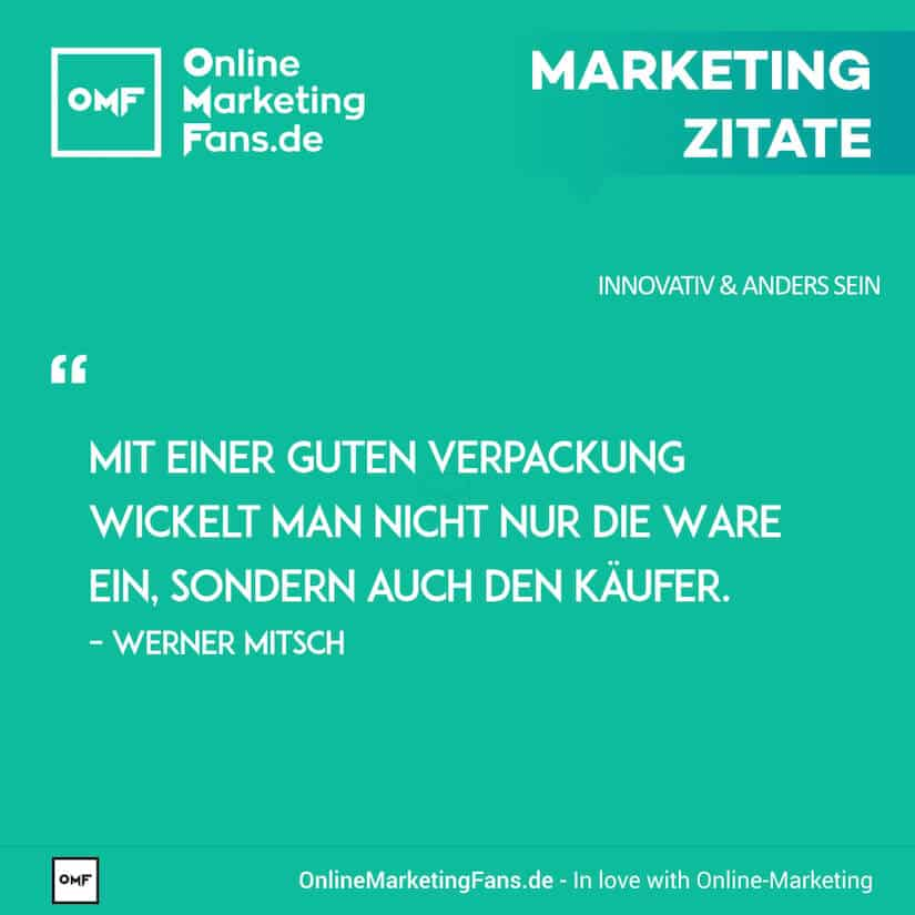 Marketing Zitate - Werner Mitsch - Innovative Verpackungen - Innovativ sein