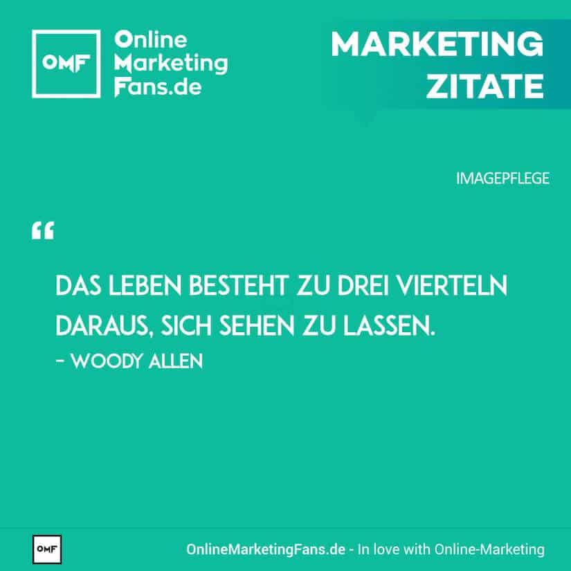 Marketing Zitate - Woody Allen - Sich sehen lassen - Imagepflege