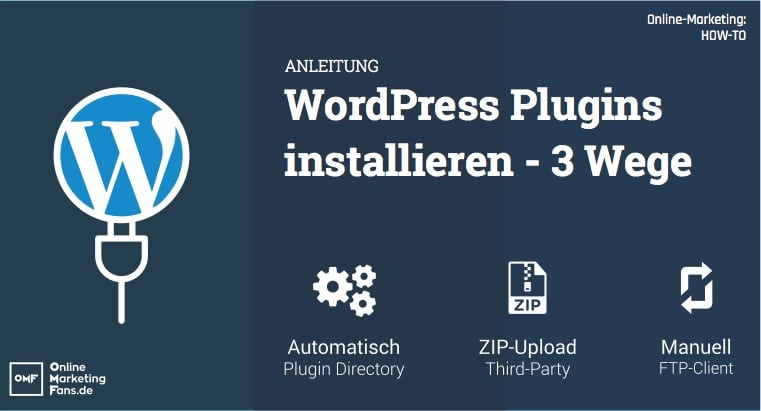 WordPress Plugins installieren - Anleitung Automatisch Manuell FTP - WordPress Plugin installation Tutorial