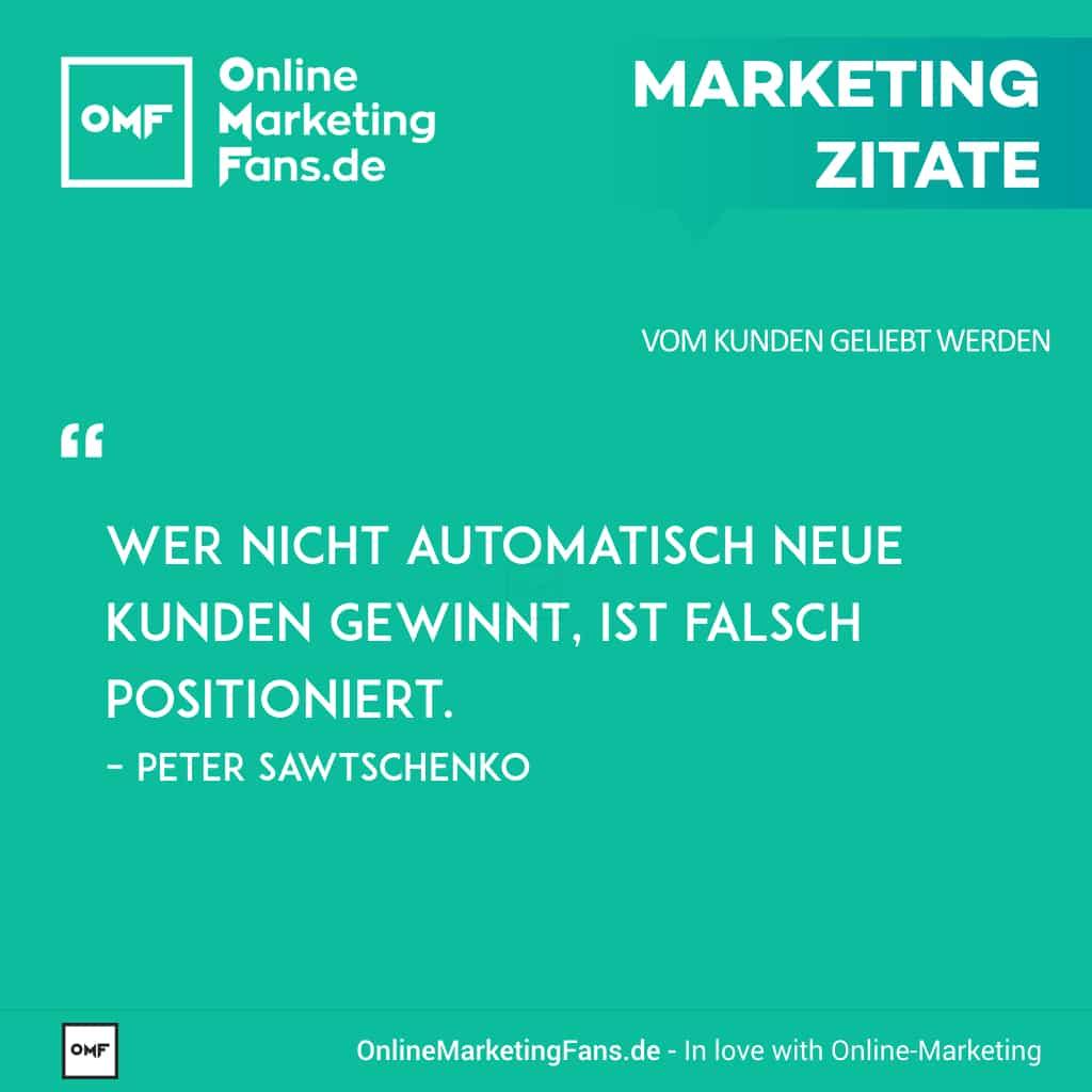 Marketing Zitat von Peter Sawtschenko - Kunden gewinnen