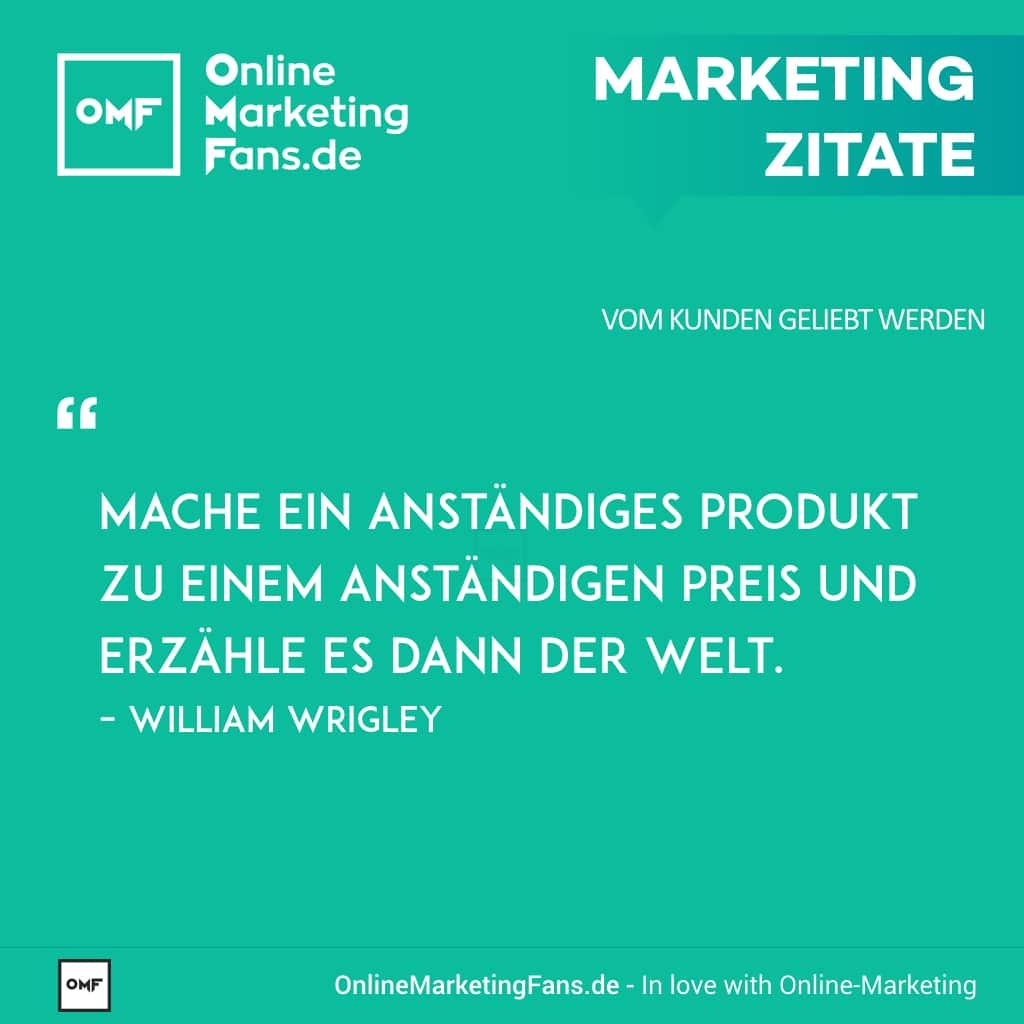 Marketing Zitat von William Wrigley - Erfolg mit dem richtigen Produkt