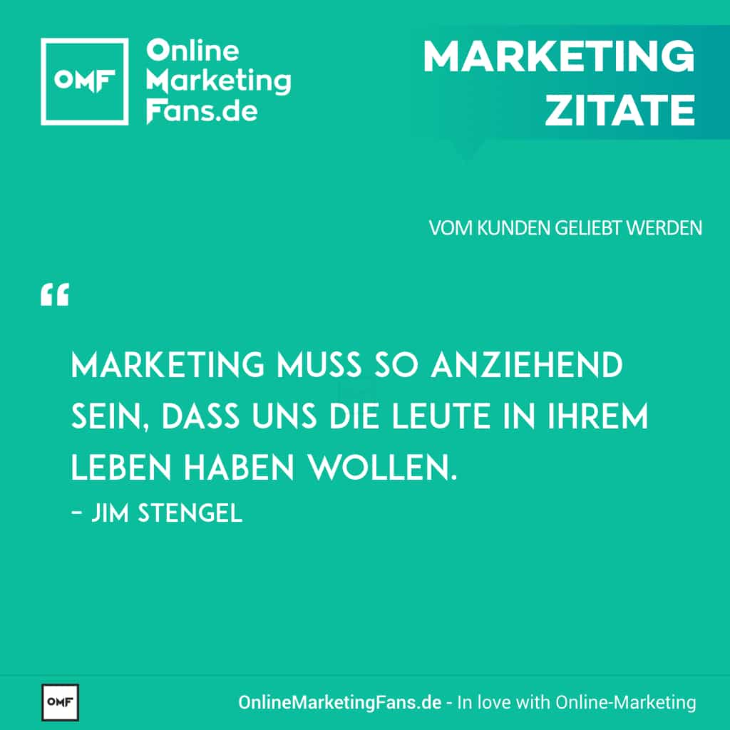 Marketingsprueche - Jim Stengel - Marketing im Leben