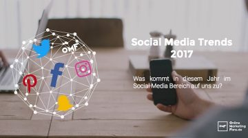 Social Media Trends 2017: Facebook, Snapchat, Instagram & Co